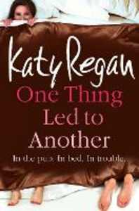 Ebook in inglese One Thing Led to Another Regan, Katy