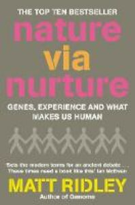 Ebook in inglese Nature via Nurture: Genes, experience and what makes us human Ridley, Matt