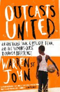 Ebook in inglese Outcasts United: A Refugee Team, an American Town St. John, Warren
