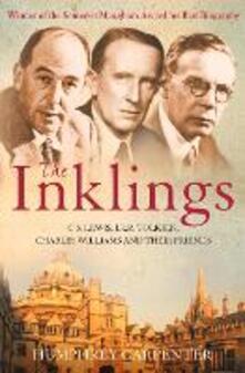 Inklings: C. S. Lewis, J. R. R. Tolkien and Their Friends