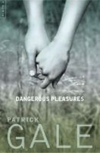 Ebook in inglese Dangerous Pleasures: A Decade of Stories Gale, Patrick