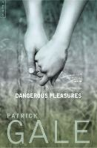 Ebook in inglese Dangerous Pleasures: A Decade of Stories Gale, Patrick