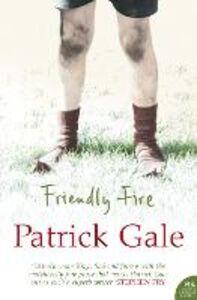 Ebook in inglese Friendly Fire Gale, Patrick
