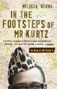 In the Footsteps of Mr Kurtz: Living on the Brink of Disaster in the Congo (Text Only)