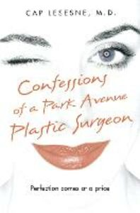 Ebook in inglese Confessions of a Park Avenue Plastic Surgeon Lesesne, Cap