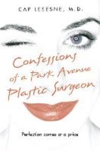 Ebook in inglese Confessions of a Park Avenue Plastic Surgeon Lesesne, Cap