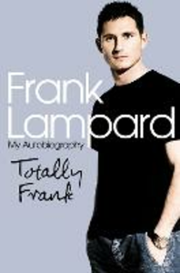 Ebook in inglese Totally Frank: The Autobiography of Frank Lampard Lampard, Frank