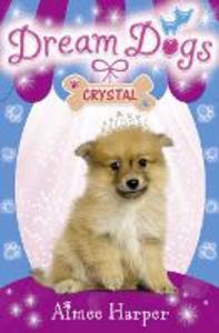 Ebook in inglese Crystal (Dream Dogs, Book 4) Harper, Aimee