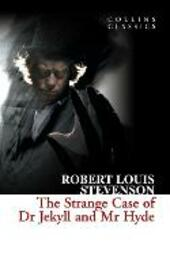 Strange Case of Dr Jekyll and Mr Hyde (Collins Classics)