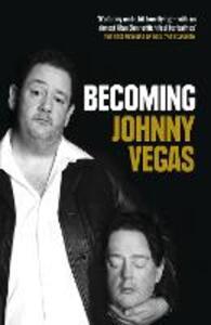 Becoming Johnny Vegas - Johnny Vegas - cover