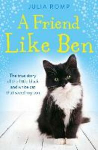 Ebook in inglese Friend Like Ben: The cat that came home for Christmas Romp, Julia