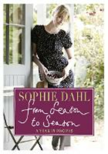 Ebook in inglese From Season to Season: A Year in Recipes Dahl, Sophie