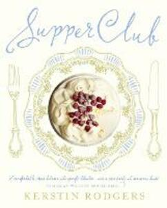 Supper Club: Recipes and Notes from the Underground Restaurant - Kerstin Rodgers - cover
