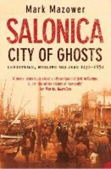 Salonica, City of Ghosts: Christians, Muslims and Jews (Text Only)