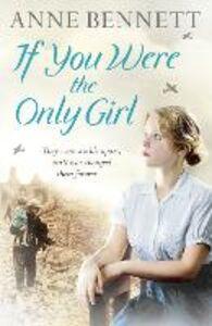 Foto Cover di If You Were the Only Girl, Ebook inglese di Anne Bennett, edito da HarperCollins Publishers