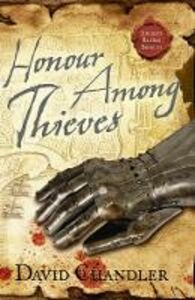 Ebook in inglese Honour Among Thieves (Ancient Blades Trilogy, Book 3) Chandler, David