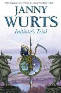 Foto Cover di Initiate's Trial: First book of Sword of the Canon (The Wars of Light and Shadow, Book 9), Ebook inglese di Janny Wurts, edito da HarperCollins Publishers