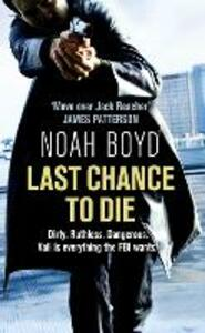 Last Chance to Die - Noah Boyd - cover