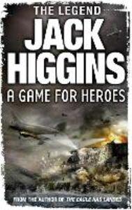 Foto Cover di A Game for Heroes, Ebook inglese di Jack Higgins, edito da HarperCollins Publishers