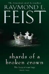 Foto Cover di Shards of a Broken Crown, Ebook inglese di Raymond E. Feist, edito da HarperCollins Publishers
