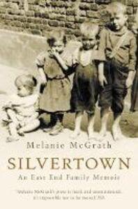 Foto Cover di Silvertown, Ebook inglese di Melanie McGrath, edito da HarperCollins Publishers