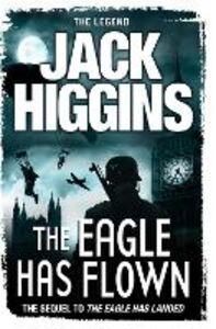 Foto Cover di The Eagle Has Flown, Ebook inglese di Jack Higgins, edito da HarperCollins Publishers