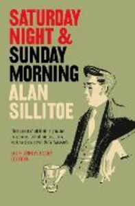 Foto Cover di Saturday Night and Sunday Morning, Ebook inglese di Alan Sillitoe, edito da HarperCollins Publishers