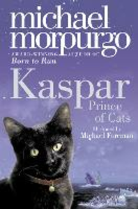 Ebook in inglese Kaspar: Prince of Cats Morpurgo, Michael