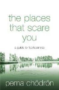 Foto Cover di The Places That Scare You, Ebook inglese di Pema Chödrön, edito da HarperCollins Publishers