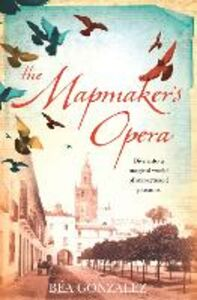 Ebook in inglese Mapmaker's Opera Gonzalez, Bea