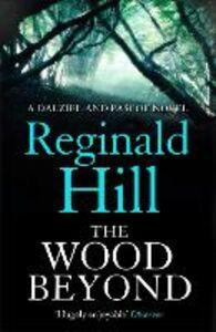 Foto Cover di The Wood Beyond, Ebook inglese di Reginald Hill, edito da HarperCollins Publishers
