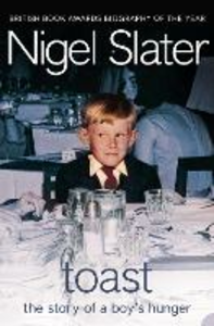 Ebook in inglese Toast: The Story of a Boy's Hunger Slater, Nigel