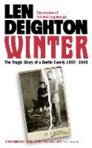 Ebook in inglese Winter: A Berlin Family, 1899-1945 Deighton, Len