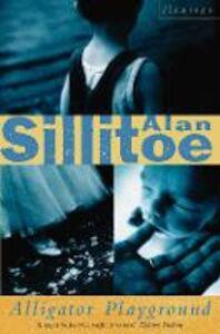 Ebook in inglese Alligator Playground Sillitoe, Alan