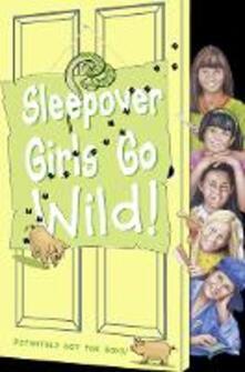 Sleepover Girls Go Wild! (The Sleepover Club, Book 40)
