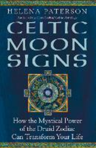 Ebook in inglese Celtic Moon Signs: How the Mystical Power of the Druid Zodiac Can Transform Your Life Paterson, Helena