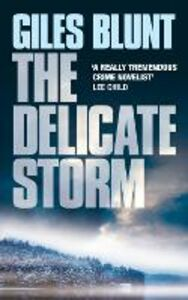 Foto Cover di The Delicate Storm, Ebook inglese di Giles Blunt, edito da HarperCollins Publishers