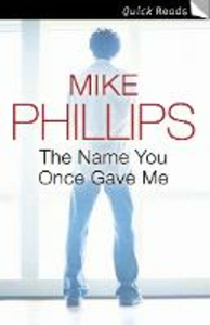Ebook in inglese Name You Once Gave Me Phillips, Mike