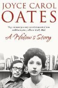 A Widow's Story: A Memoir - Joyce Carol Oates - cover