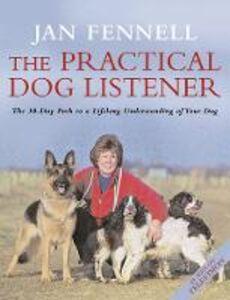 Foto Cover di The Practical Dog Listener, Ebook inglese di Jan Fennell, edito da HarperCollins Publishers