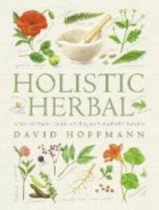 Foto Cover di Holistic Herbal, Ebook inglese di David Hoffmann, edito da HarperCollins Publishers