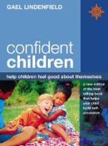 Foto Cover di Confident Children, Ebook inglese di Gael Lindenfield, edito da HarperCollins Publishers