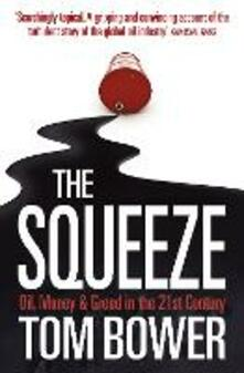 Squeeze: Oil, Money and Greed in the 21st Century (Text Only)