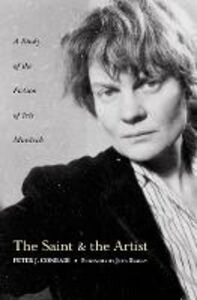 Ebook in inglese Saint and Artist: A Study of the Fiction of Iris Murdoch Conradi, Peter J.