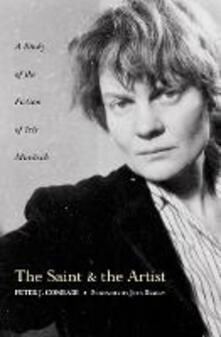 Saint and Artist: A Study of the Fiction of Iris Murdoch