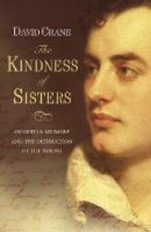 Kindness of Sisters: Annabella Milbanke and the Destruction of the Byrons (Text Only)