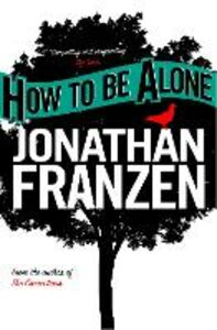 Ebook in inglese How to be Alone Franzen, Jonathan