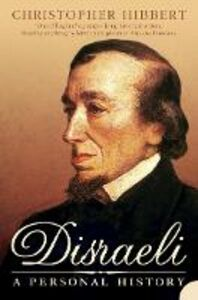 Ebook in inglese Disraeli: A Personal History Hibbert, Christopher
