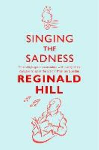 Foto Cover di Singing the Sadness, Ebook inglese di Reginald Hill, edito da HarperCollins Publishers