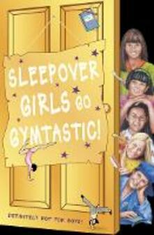 Sleepover Girls Go Gymtastic!